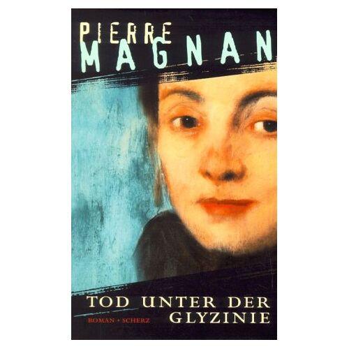 Pierre Magnan - Tod unter der Glyzinie - Preis vom 25.01.2021 05:57:21 h