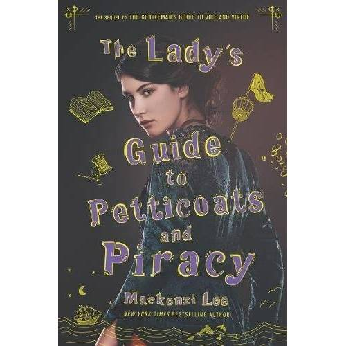 Mackenzi Lee - The Lady's Guide to Petticoats and Piracy - Preis vom 29.03.2020 04:52:35 h