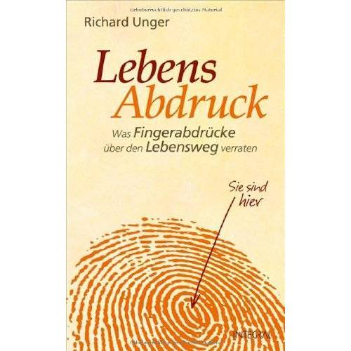 Richard Unger - Lebensabdruck: Was Fingerabdrücke über den Lebensweg verraten - Preis vom 31.03.2020 04:56:10 h