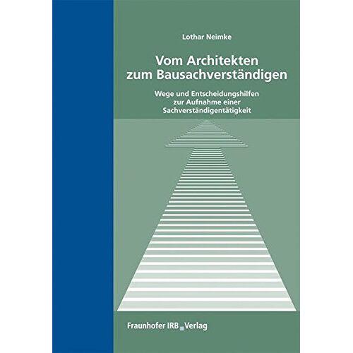 Lothar Neimke - Vom Architekten zum Bausachverständigen.: Wege und Entscheidungshilfen zur Aufnahme einer Sachverständigentätigkeit. - Preis vom 20.10.2020 04:55:35 h