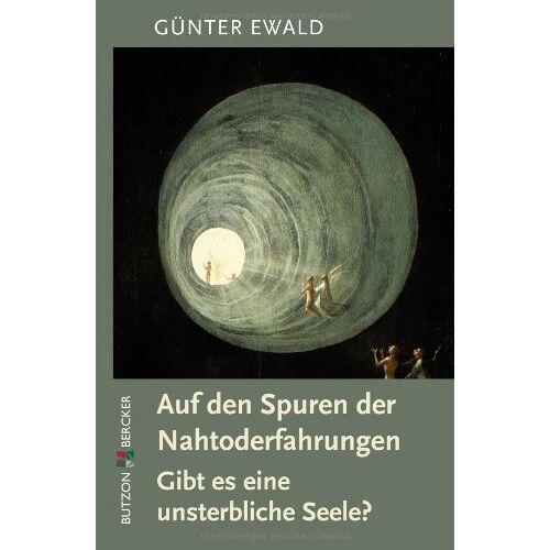 Günter Ewald - Auf den Spuren der Nahtoderfahrungen: Gibt es eine unsterbliche Seele? - Preis vom 15.11.2019 05:57:18 h