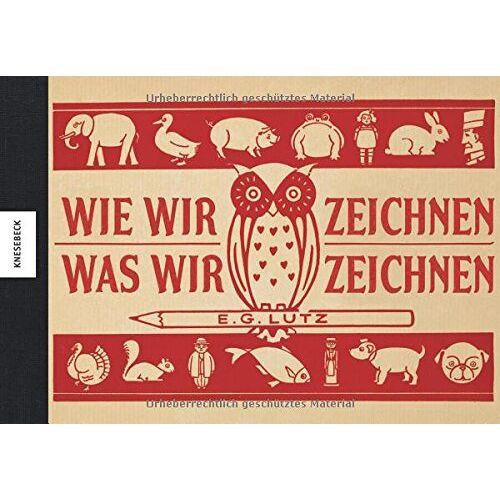 Lutz, E. G. - Wie wir zeichnen, was wir zeichnen - Preis vom 05.09.2020 04:49:05 h