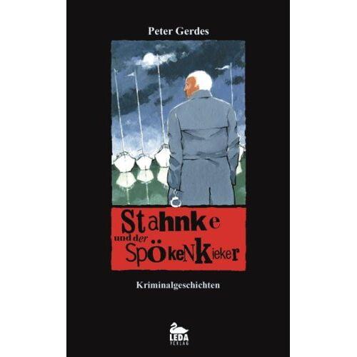 Peter Gerdes - Stahnke und der Spökenkieker. Kriminalgeschichten - Preis vom 04.09.2020 04:54:27 h