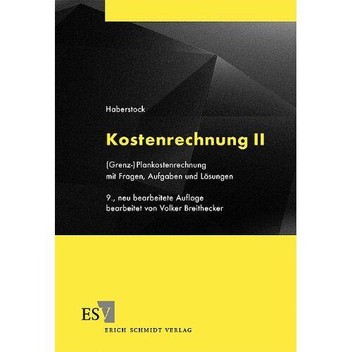 Lothar Haberstock - Kostenrechnung: Kostenrechnung II Grenz-/Plankostenrechnung mit Fragen, Aufgaben und Lösungen - Preis vom 23.02.2021 06:05:19 h
