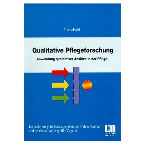 Morse, Janice M. - Qualitative Pflegeforschung. Anwendung qualitativer Ansätze in der Pflege - Preis vom 11.05.2021 04:49:30 h