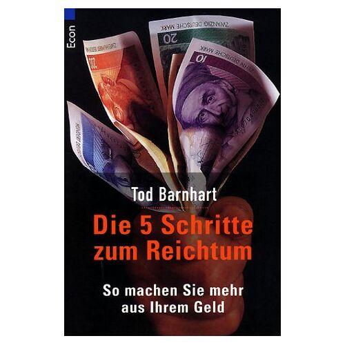 Tod Barnhart - Die 5 Schritte zum Reichtum - Preis vom 10.05.2021 04:48:42 h