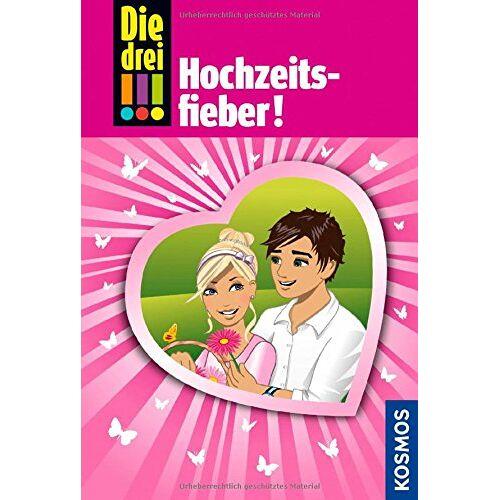 Henriette Wich - Die drei !!!, Bd.53, Hochzeitsfieber! - Preis vom 12.08.2019 05:56:53 h