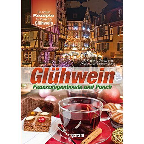 - Glühwein, Feuerzangenbowle und Punsch - Preis vom 25.02.2021 06:08:03 h
