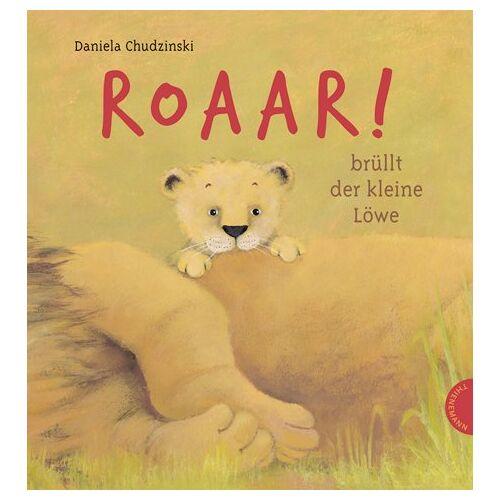 Daniela Chudzinski - Roaar!, brüllt der kleine Löwe - Preis vom 09.05.2021 04:52:39 h