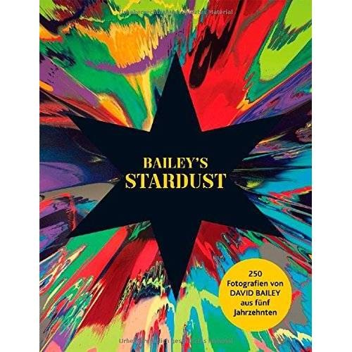 David Bailey - David Bailey: Bailey's Stardust - Preis vom 21.04.2021 04:48:01 h