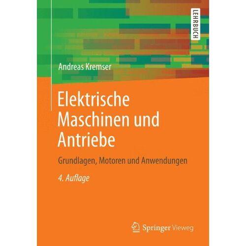 Andreas Kremser - Elektrische Maschinen und Antriebe - Preis vom 03.04.2020 04:57:06 h