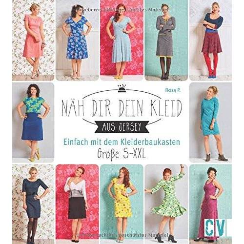Rosa P. - Näh dir dein Kleid: Einfach mit dem Kleiderbaukasten. Größe S-XXL - Preis vom 14.01.2021 05:56:14 h