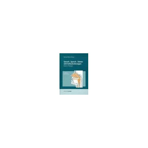 Gerhard Böhme - Sprach-, Sprech-, Stimm- und Schluckstörungen: Sprachstörungen, Sprechstörungen, Stimmstörungen und Schluckstörungen, in 3 Bdn., Bd.2, Therapie - Preis vom 01.11.2020 05:55:11 h