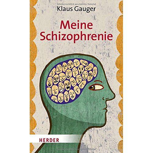 Klaus Gauger - Meine Schizophrenie - Preis vom 10.05.2021 04:48:42 h