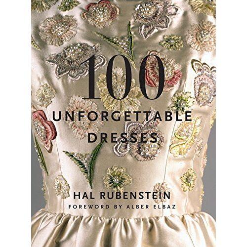 Hal Rubenstein - 100 Unforgettable Dresses - Preis vom 18.04.2021 04:52:10 h