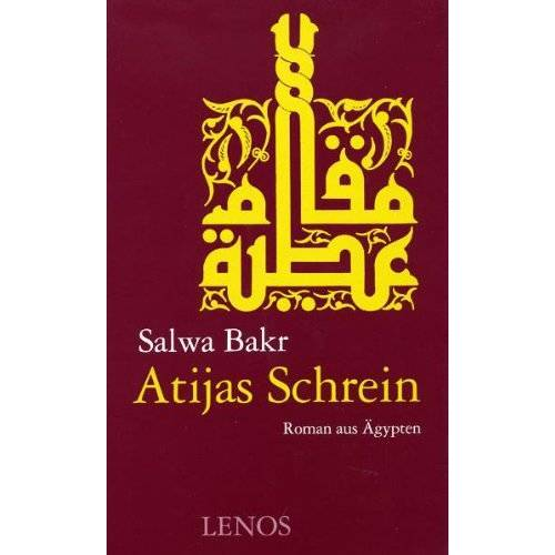 Salwa Bakr - Atijas Schrein: Roman aus Ägypten - Preis vom 06.09.2020 04:54:28 h