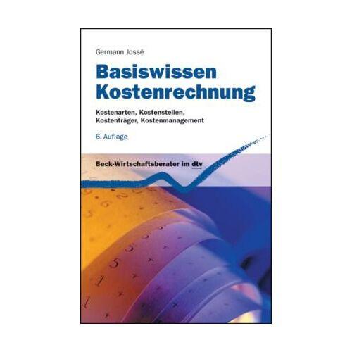 Germann Jossé - Basiswissen Kostenrechnung: Kostenarten, Kostenstellen, Kostenträger, Kostenmanagement - Preis vom 02.12.2020 06:00:01 h