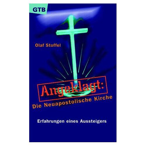 Olaf Stoffel - Angeklagt, Die Neuapostolische Kirche - Preis vom 13.05.2021 04:51:36 h
