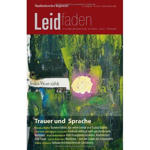 Sylvia Brathuhn (Hg.) - Trauer und Sprache - Jedes Wort zählt: Leidfaden 2013 Heft 03 - Preis vom 20.10.2020 04:55:35 h