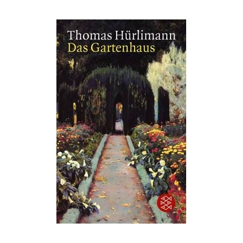 Thomas Hürlimann - Das Gartenhaus: Roman - Preis vom 10.05.2021 04:48:42 h