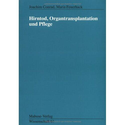 Conrad - Hirntod, Organtransplantation und Pflege. - Preis vom 06.05.2021 04:54:26 h
