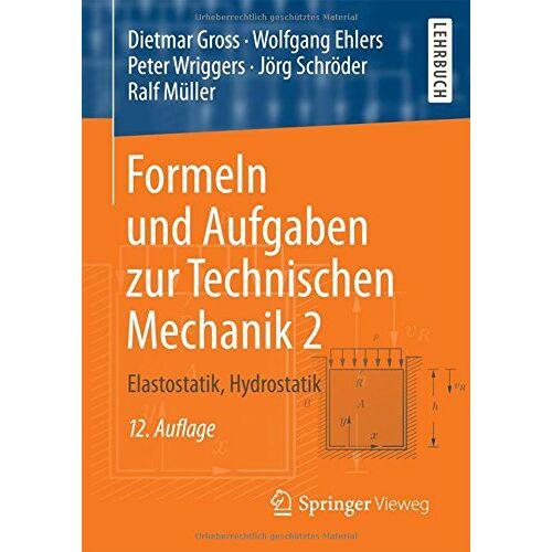 Dietmar Gross - Formeln und Aufgaben zur Technischen Mechanik 2: Elastostatik, Hydrostatik - Preis vom 18.04.2021 04:52:10 h