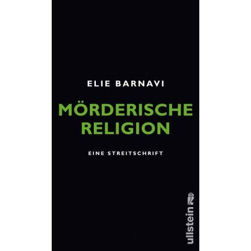 Elie Barnavi - Mörderische Religion: Eine Streitschrift - Preis vom 26.02.2021 06:01:53 h