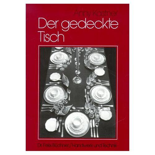 Anny Kastner - Der gedeckte Tisch - Preis vom 19.10.2020 04:51:53 h