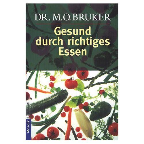 Bruker, Max O - Gesund durch richtiges Essen - Preis vom 21.04.2021 04:48:01 h