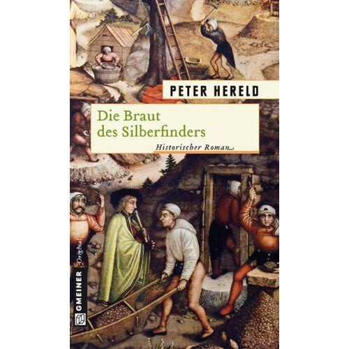 Peter Hereld - Die Braut des Silberfinders - Preis vom 10.04.2021 04:53:14 h