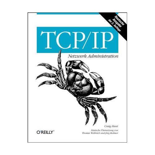 Craig Hunt - TCP/IP Netzwerk Administration - Preis vom 21.09.2020 04:46:04 h