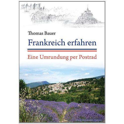 Thomas Bauer - Frankreich erfahren: Eine Umrundung per Postrad - Preis vom 13.05.2021 04:51:36 h