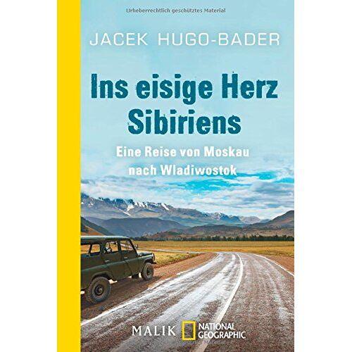 Jacek Hugo-Bader - Ins eisige Herz Sibiriens: Eine Reise von Moskau nach Wladiwostok - Preis vom 08.05.2021 04:52:27 h