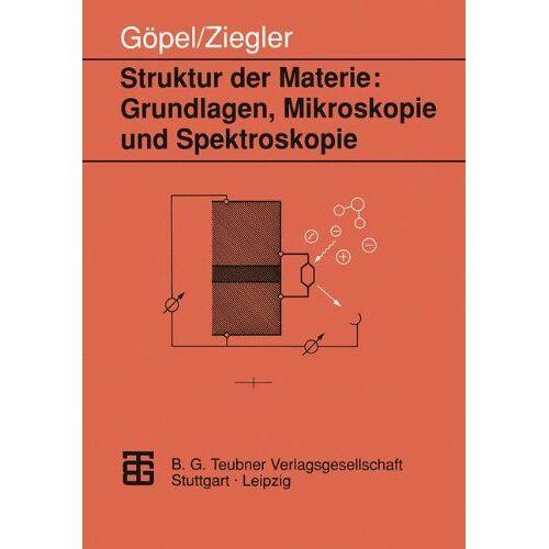 Christiane Ziegler - Struktur der Materie: Grundlagen, Mikroskopie und Spektroskopie (Teubner Studienbücher Chemie) - Preis vom 20.10.2020 04:55:35 h