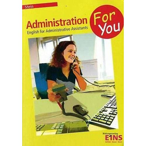 Marie-Luise Stein - Administration 4 U. Lehrbuch: English for administrative assistants - Preis vom 16.02.2020 06:01:51 h