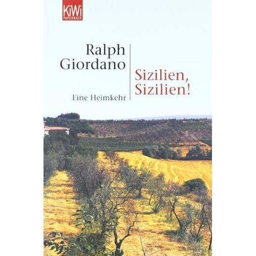 Ralph Giordano - Sizilien, Sizilien!: Eine Heimkehr - Preis vom 21.10.2020 04:49:09 h