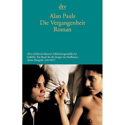 Alan Pauls - Die Vergangenheit: Roman - Preis vom 22.04.2021 04:50:21 h