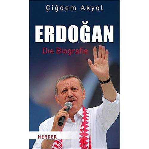 Cigdem Akyol - Erdogan: Die Biografie - Preis vom 13.04.2021 04:49:48 h