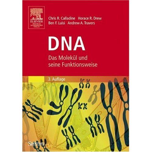Calladine, Chris R. - DNA: Das Molekül und seine Funktionsweise - Preis vom 13.05.2021 04:51:36 h