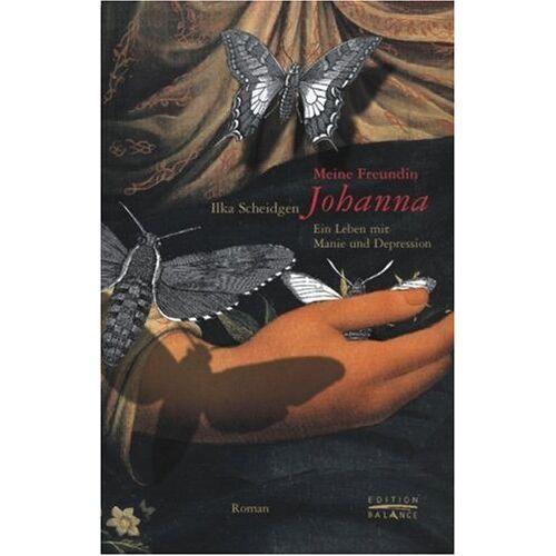 Ilka Scheidgen - Meine Freundin Johanna. Ein Leben mit Manie und Depression - Preis vom 20.10.2020 04:55:35 h