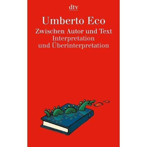 ECO Zwischen Autor und Text: Interpretation und Überinterpretation - Preis vom 28.02.2021 06:03:40 h