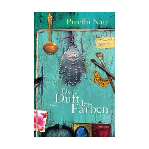 Preethi Nair - Der Duft der Farben: Roman - Preis vom 04.10.2020 04:46:22 h