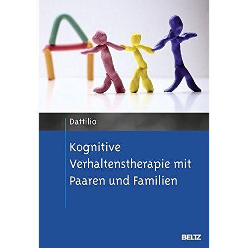 Frank Dattilio - Kognitive Verhaltenstherapie mit Paaren und Familien - Preis vom 25.10.2020 05:48:23 h