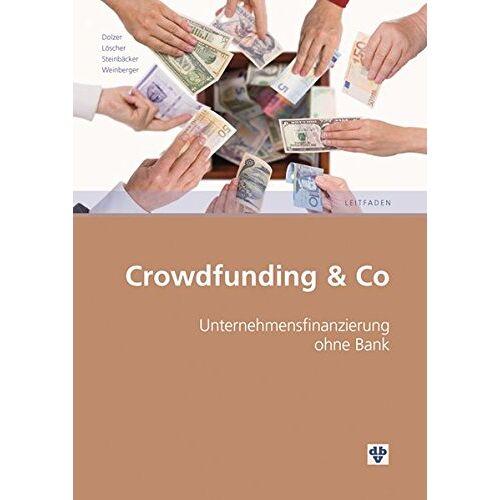 Hannes Dolzer - Crowdfunding & Co: Unternehmensfinanzierung ohne Bank - Preis vom 20.10.2020 04:55:35 h