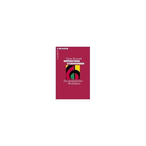 Dieter Rexroth - Beethovens Symphonien: Ein musikalischer Werkführer - Preis vom 18.04.2021 04:52:10 h