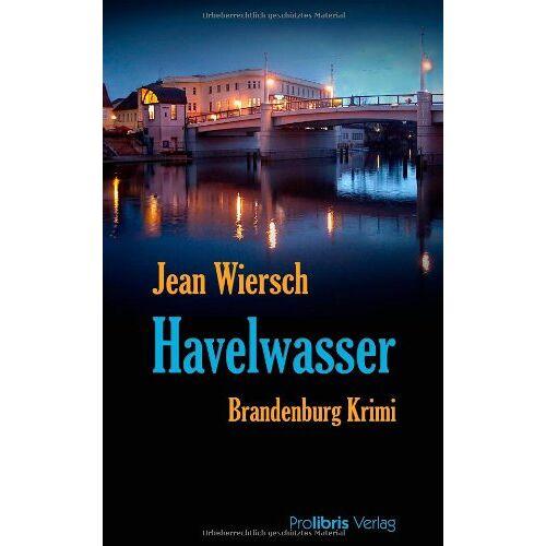 Jean Wiersch - Havelwasser. Brandenburg Krimi - Preis vom 10.05.2021 04:48:42 h