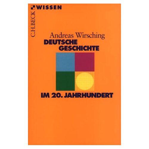 Andreas Wirsching - Deutsche Geschichte im 20. Jahrhundert - Preis vom 11.05.2021 04:49:30 h
