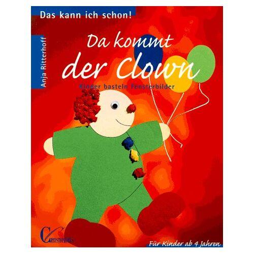 Anja Ritterhoff - Da kommt der Clown. Kinder basteln Fensterbilder - Preis vom 21.10.2020 04:49:09 h