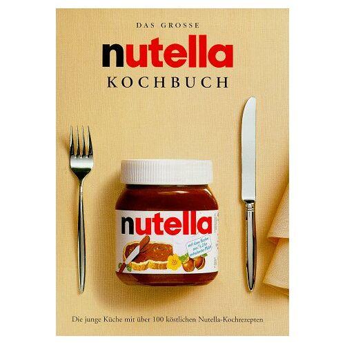 - Das grosse nutella Kochbuch. Die junge Küche mit über 100 köstlichen Nutella- Kochrezepten - Preis vom 05.09.2020 04:49:05 h