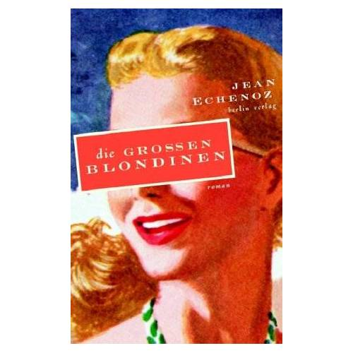Jean Echenoz - Die großen Blondinen - Preis vom 12.05.2021 04:50:50 h